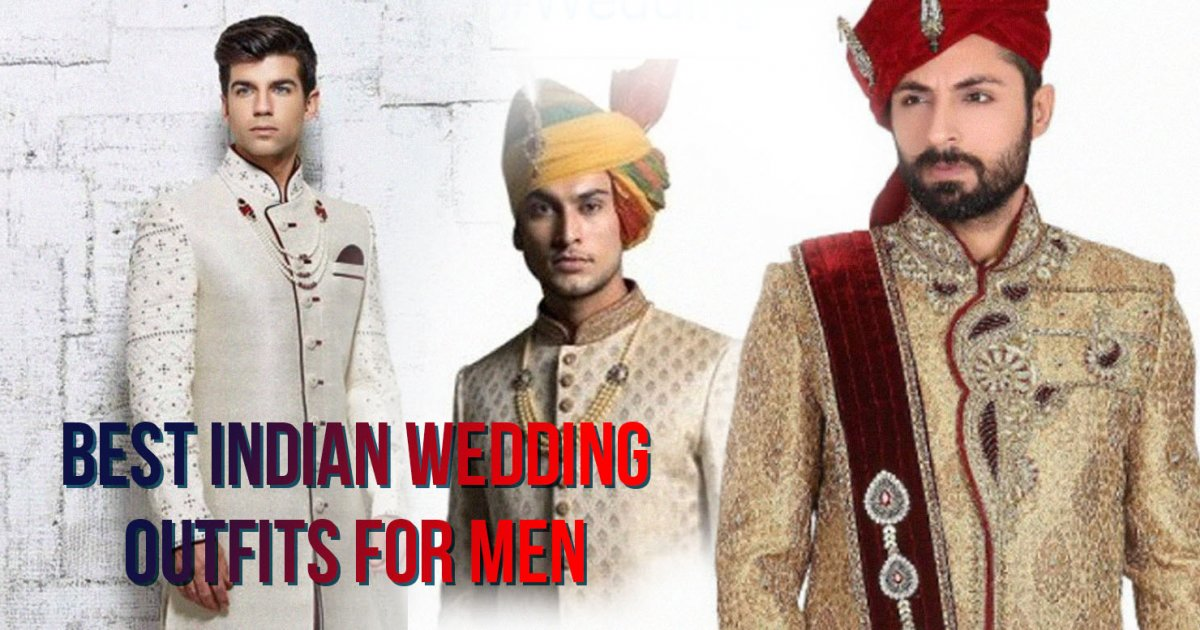 Best Indian Wedding Outfits For Men Dazzling News