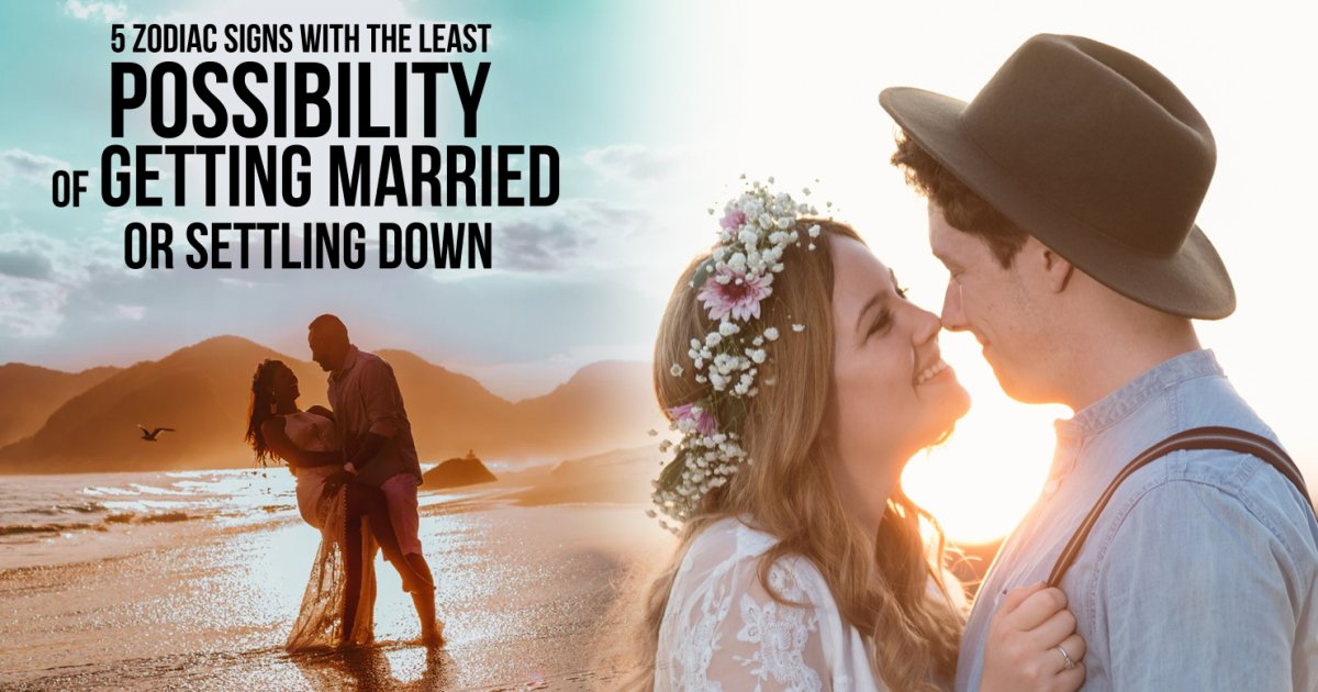 6 Zodiac signs with the least possibility of getting married or settling  down - Dazzling News